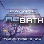 Jenny Karol - Rebirth. Future is Now! #059