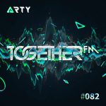 Arty - Together FM #082