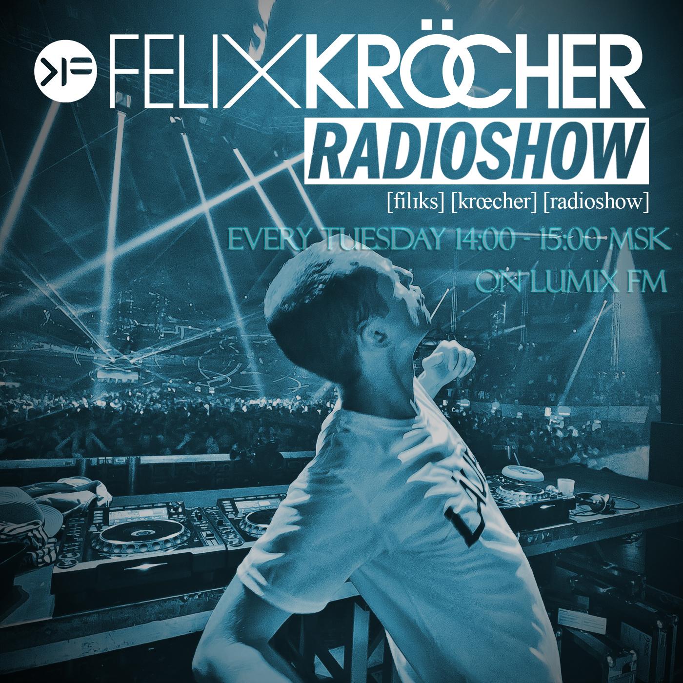 Felix Krocher — Felix Krocher Radioshow #233