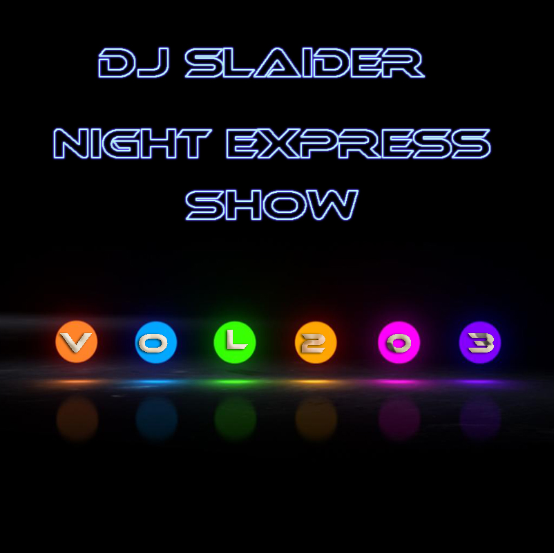 DJ Slaider — Night Express Show #203