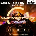 Ruslan Radriges pres. - Make Some Trance #189