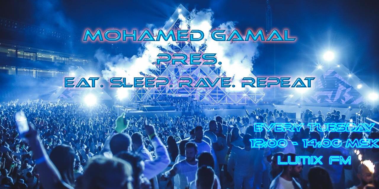 Mohamed Gamal — Eat. Sleep. Rave. Repeat