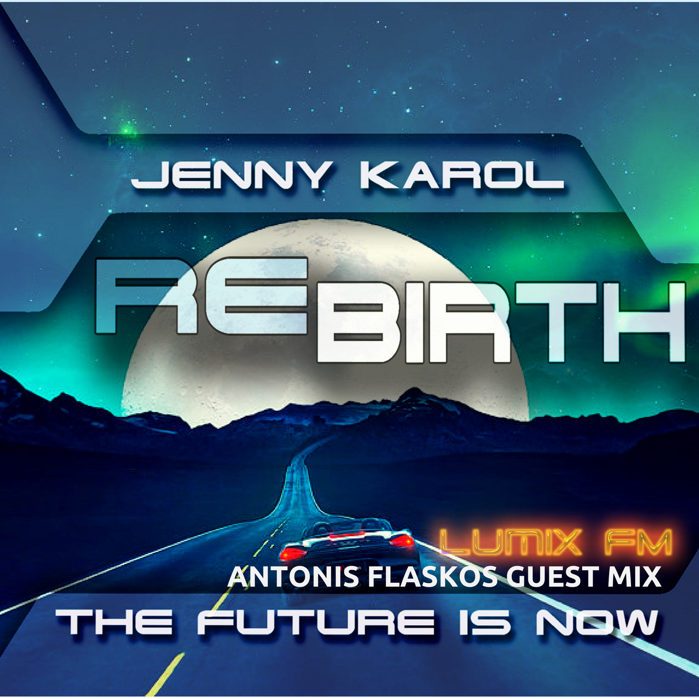 Jenny Karol — ReBirth.The Future is Now! #117 [AnFleX Guest Mix]