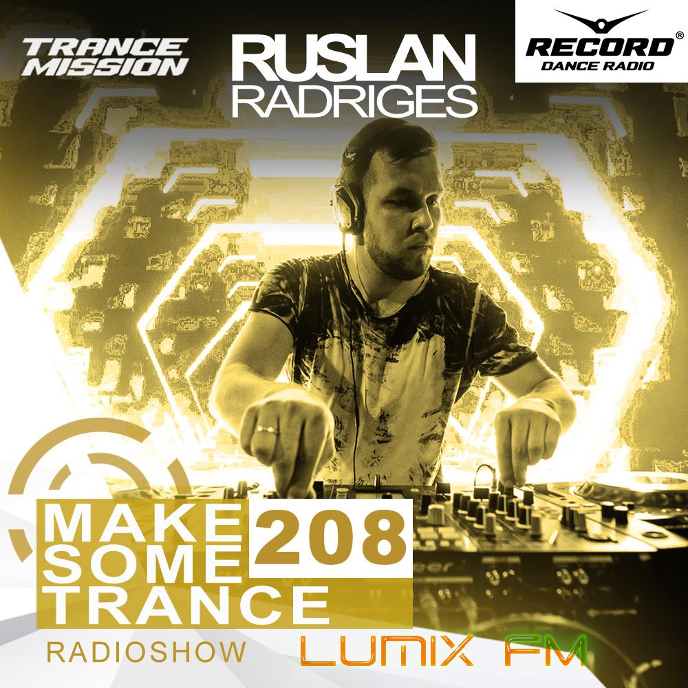 Ruslan Radriges pres. — Make Some Trance #208