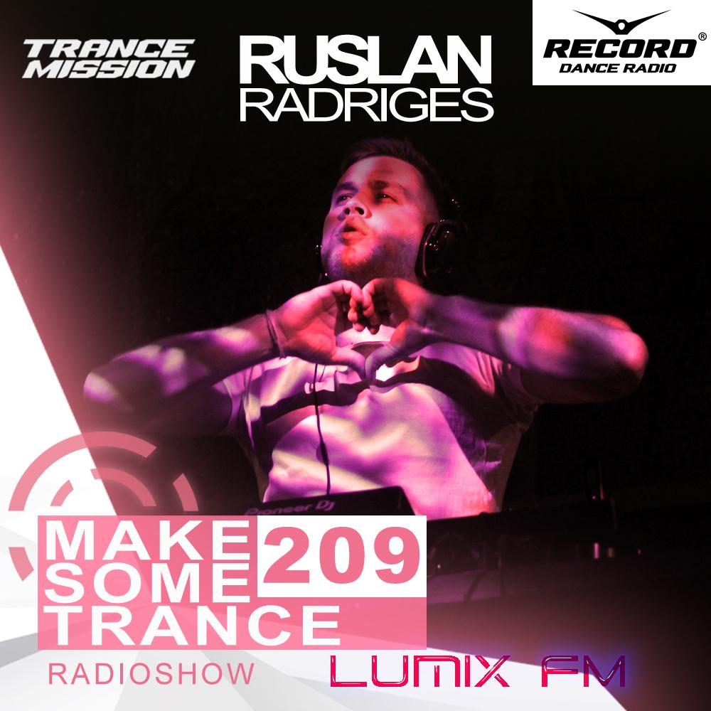 Ruslan Radriges pres. — Make Some Trance #209