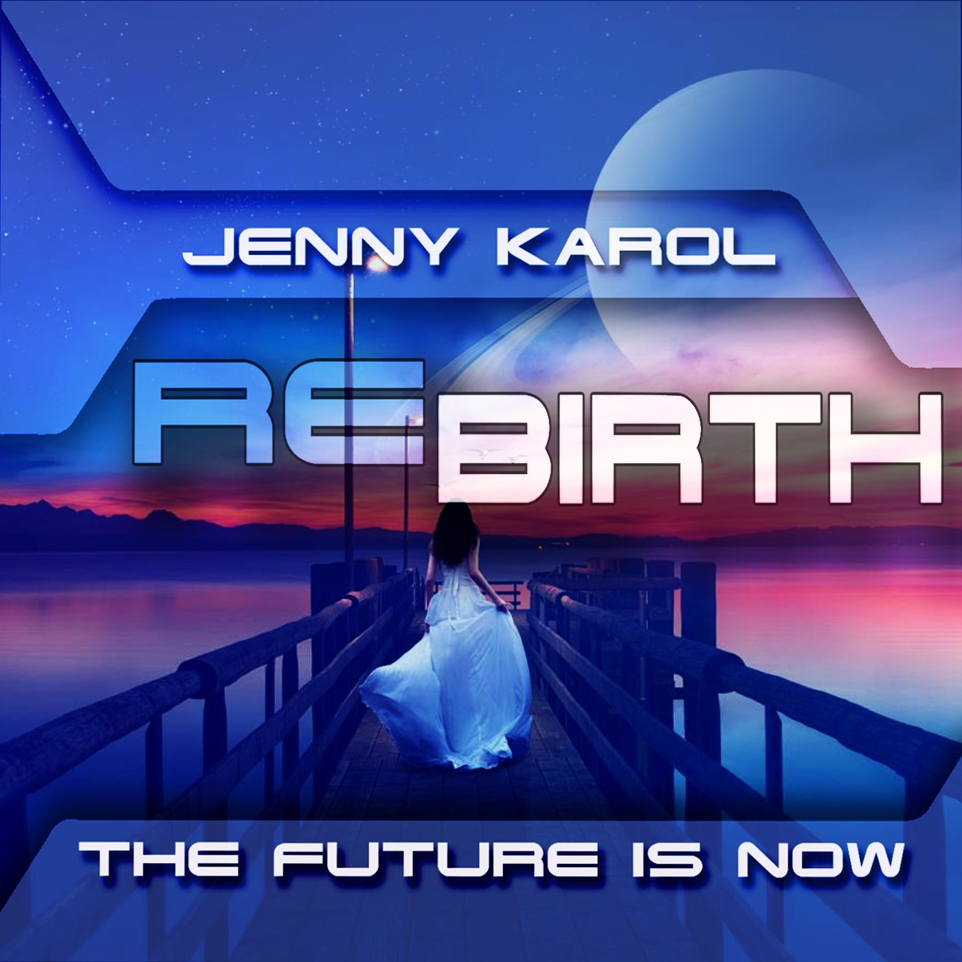 Jenny Karol — ReBirth.The Future is Now! #131 [July 2019]