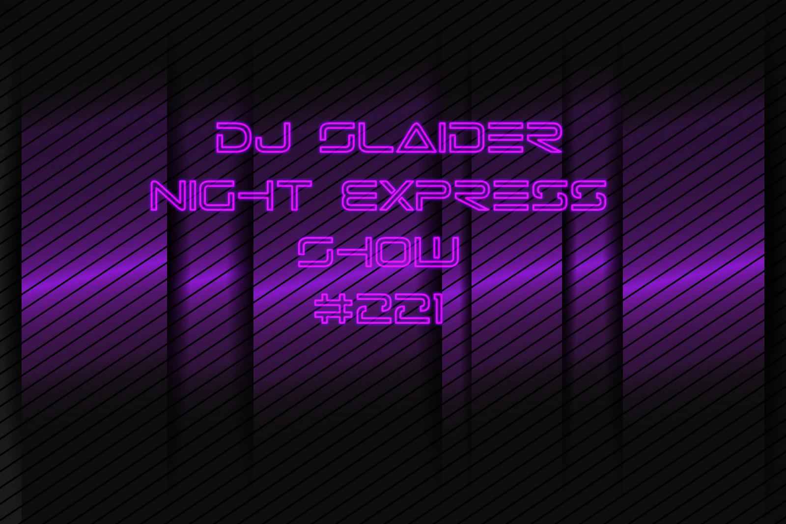 DJ Slaider — Night Express Show #221
