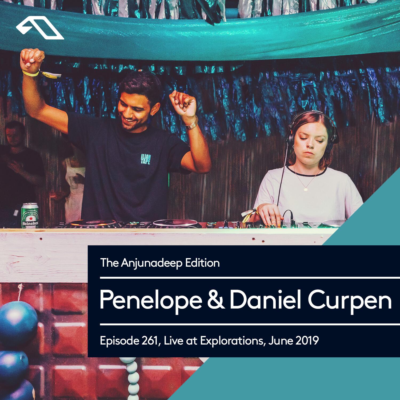 Anjunadeep — The Anjunadeep Edition #261 with Penelope & Daniel Curpen (Live at Explorations, June 2019)
