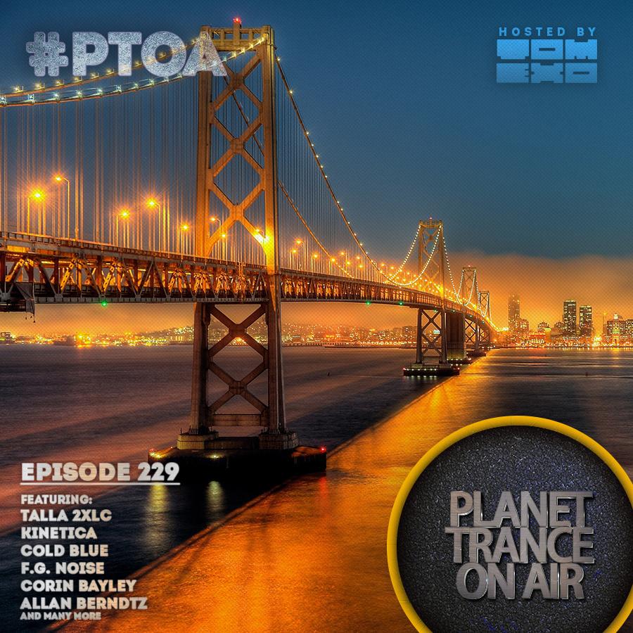Tom Exo – Planet Trance On Air #229