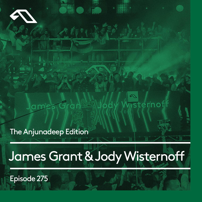 Anjunadeep — The Anjunadeep Edition #275 with James Grant & Jody Wisternoff (Live at Anjunadeep Open Air: Prague)