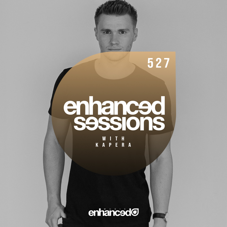Enhanced Music — Enhanced Sessions #527 with Kapera