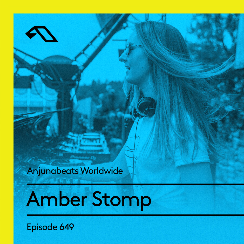 Anjunabeats — Anjunabeats Worldwide #649 with Amber Stomp