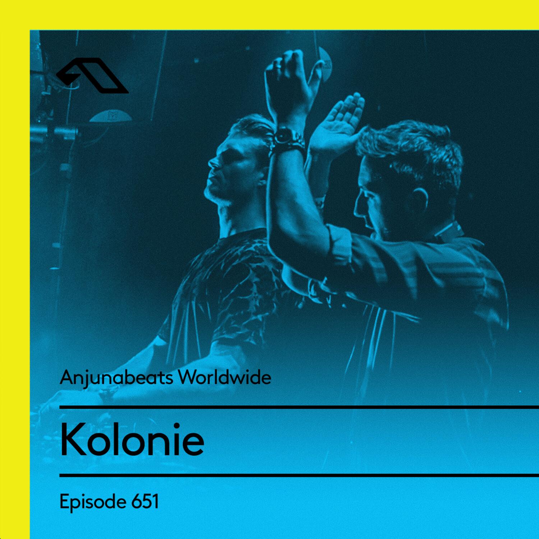 Anjunabeats — Anjunabeats Worldwide #651 with Kolonie