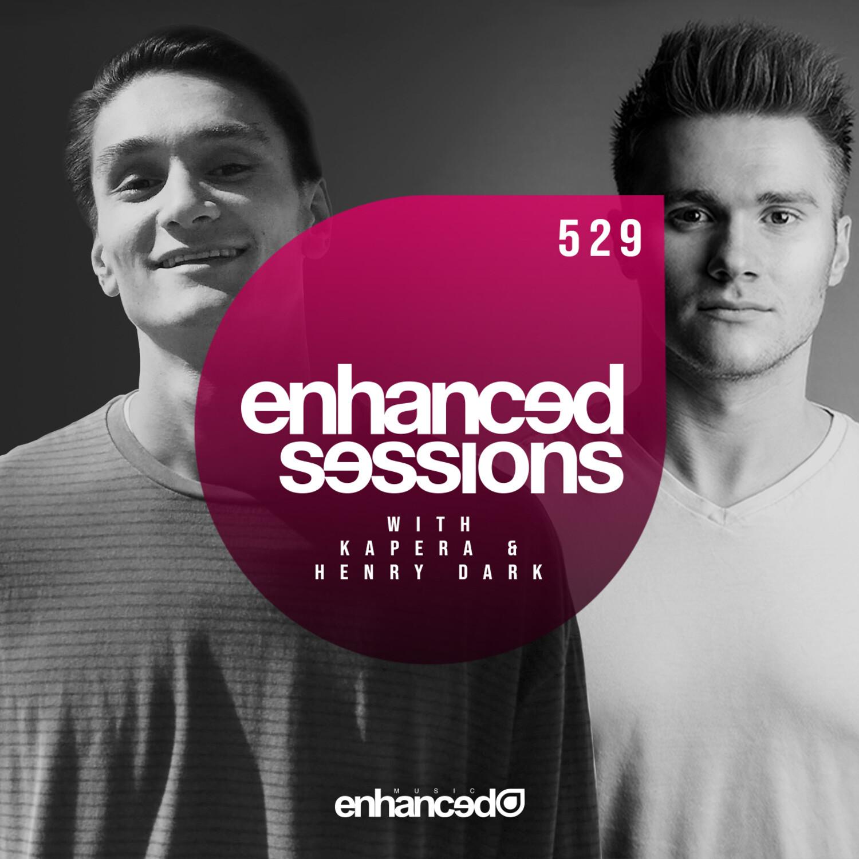 Enhanced Music — Enhanced Sessions #529 with Kapera & Henry Dark