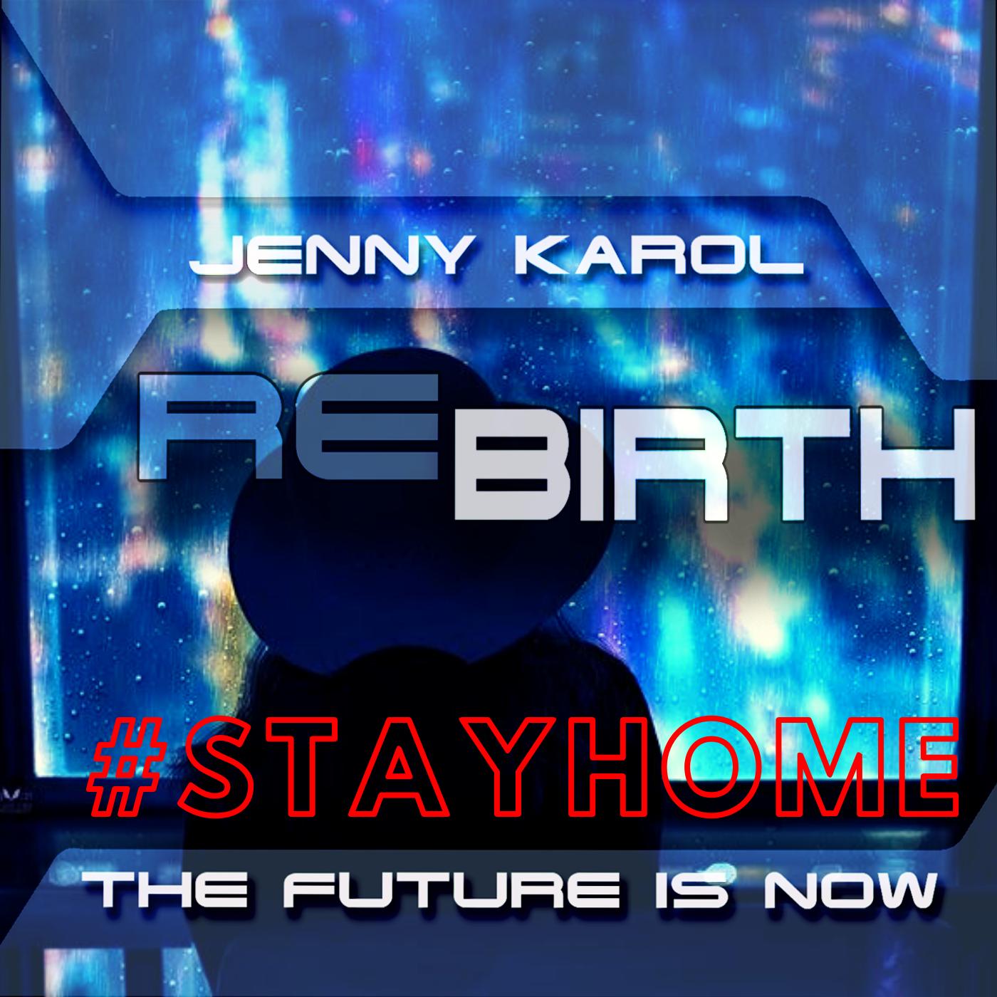 Jenny Karol — ReBirth.The Future is Now! #140