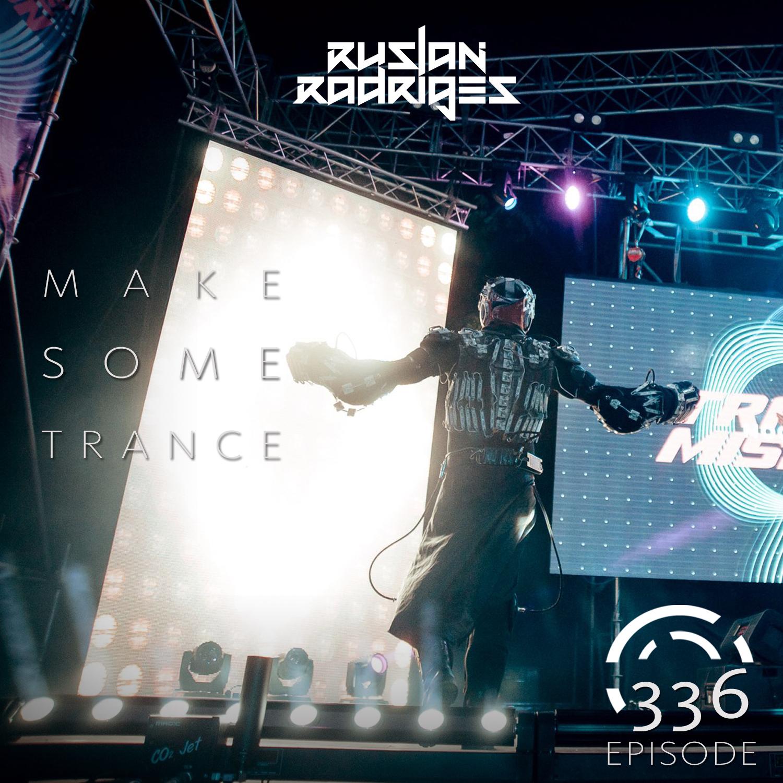 Ruslan Radriges — Make Some Trance #336