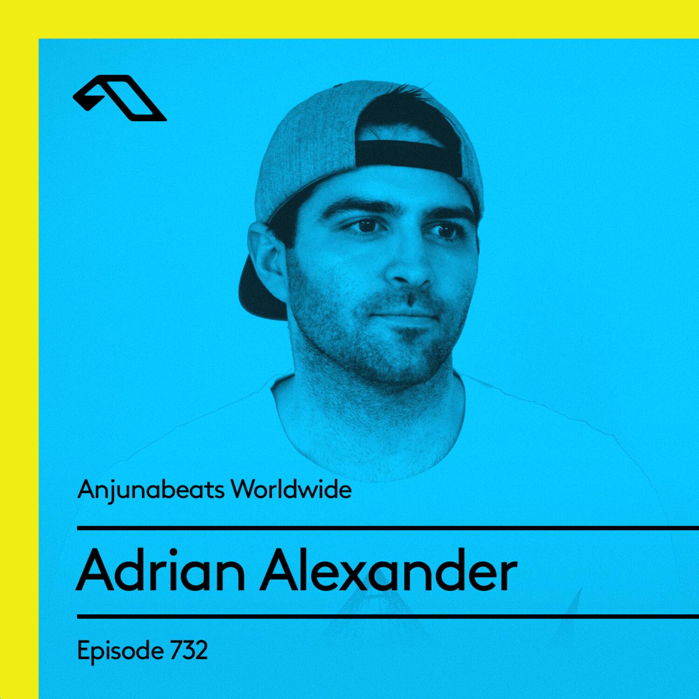 Anjunabeats — Anjunabeats Worldwide #732 with Adrian Alexander