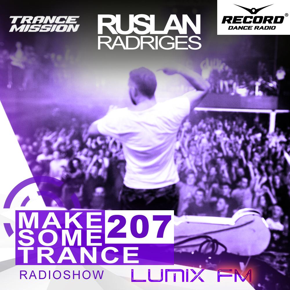 Ruslan Radriges pres. — Make Some Trance #207