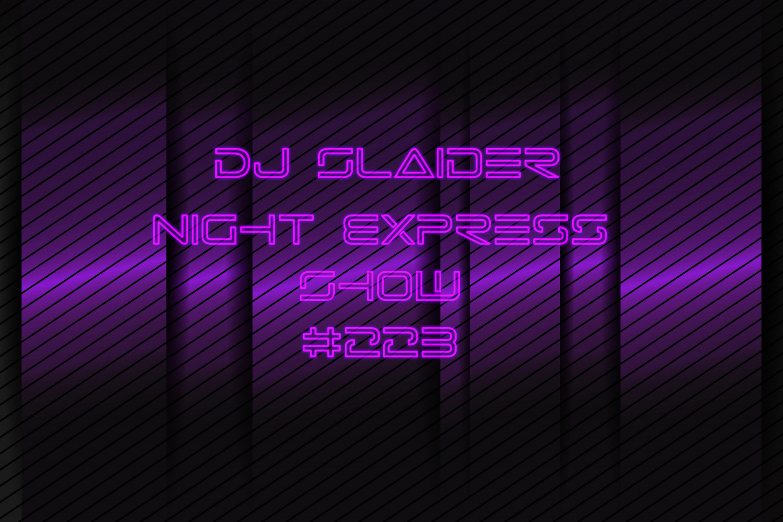 DJ Slaider — Night Express Show #223