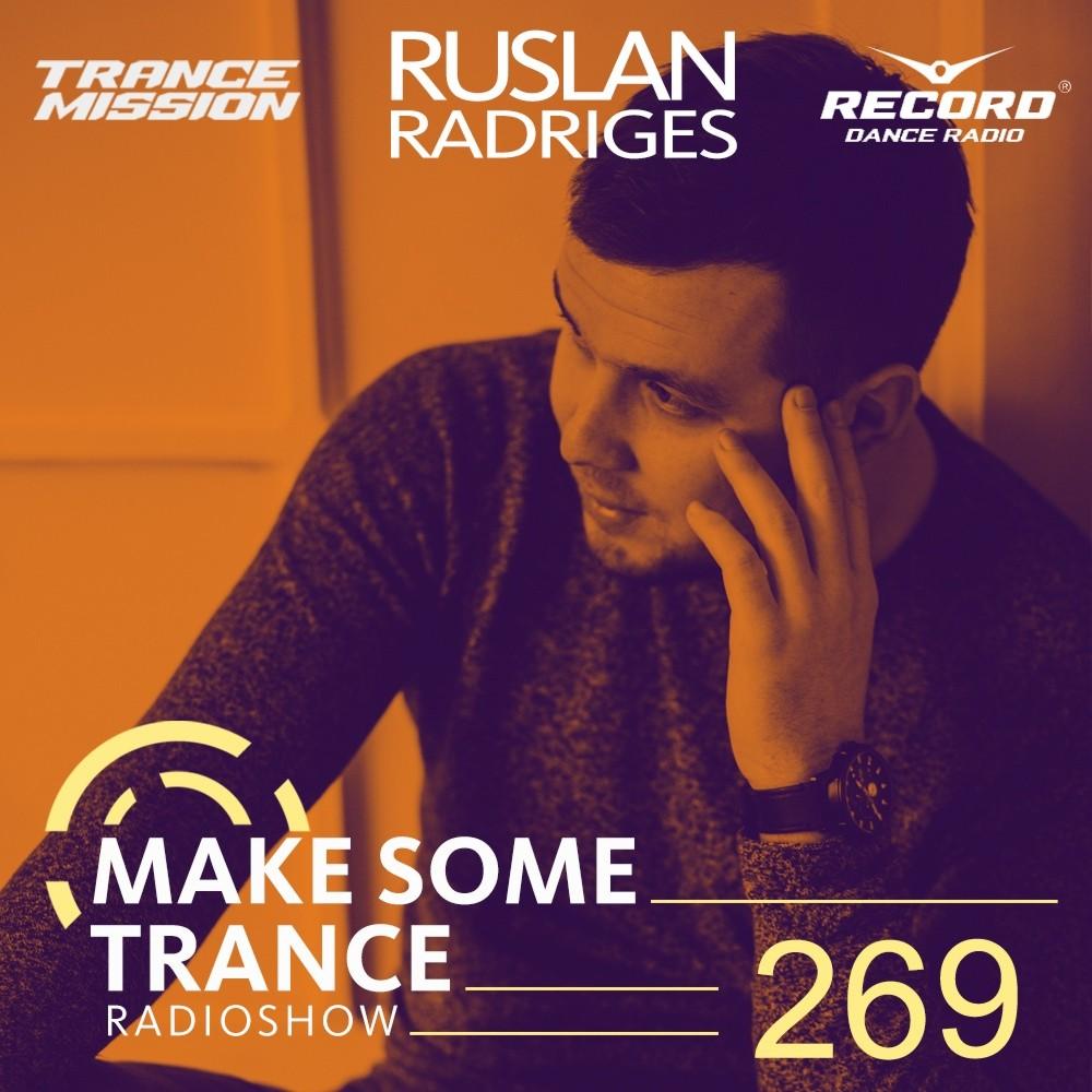 Ruslan Radriges — Make Some Trance #269