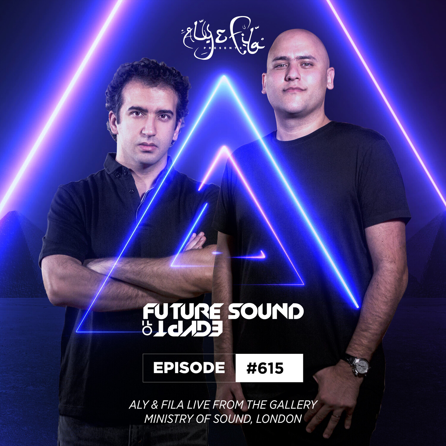 Aly & Fila — Future Sound of Egypt #615 (Live from The Gallery, Ministry of Sound, London)