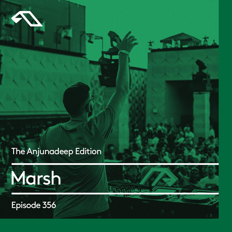 Anjunadeep — The Anjunadeep Edition #356 with Marsh